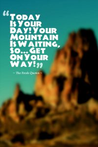 Today-Is-Your-Day-Your-Mountain-Is-Waiting-So…-Get-On-Your-Way-»-Dr.-Seuss